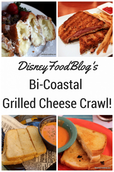 Disney Food Blog's Bi-Coastal Grilled Cheese Crawl - the best Grilled Cheese from Disneyland and Disney World!