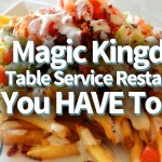 New DFB Video: Magic Kingdom Table Service Restaurants You Have To Try!