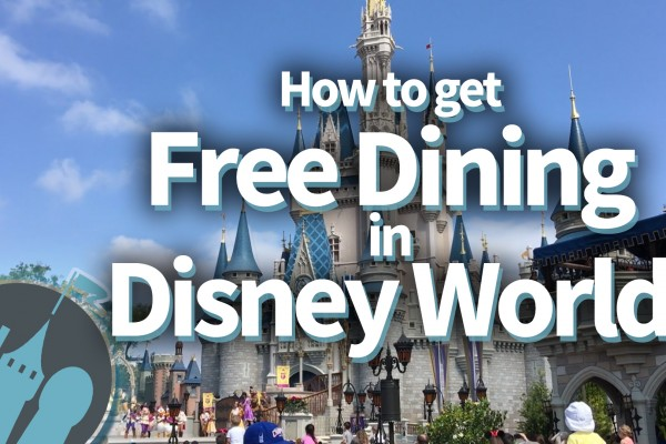 DFB Video: How To Get FREE DINING in Disney World! (And the Small Print You NEED to Know.)