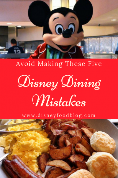 Avoid Making These Five BIG Disney Dining Mistakes