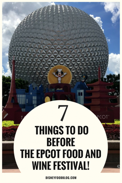 Seven Things To Do BEFORE the Epcot Food and Wine Festival!