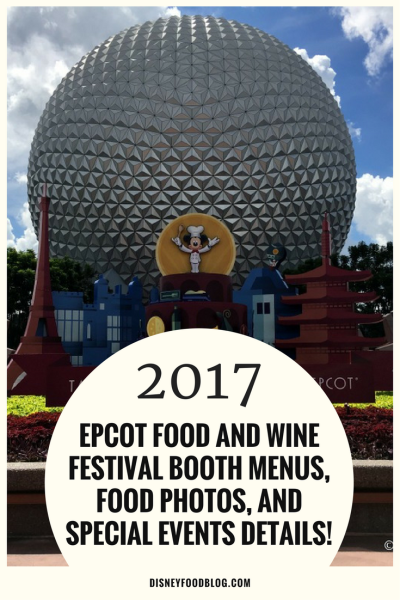 2017 Epcot Food and Wine Festival BOOTH MENUS, FOOD PHOTOS, and SPECIAL EVENTS Details!