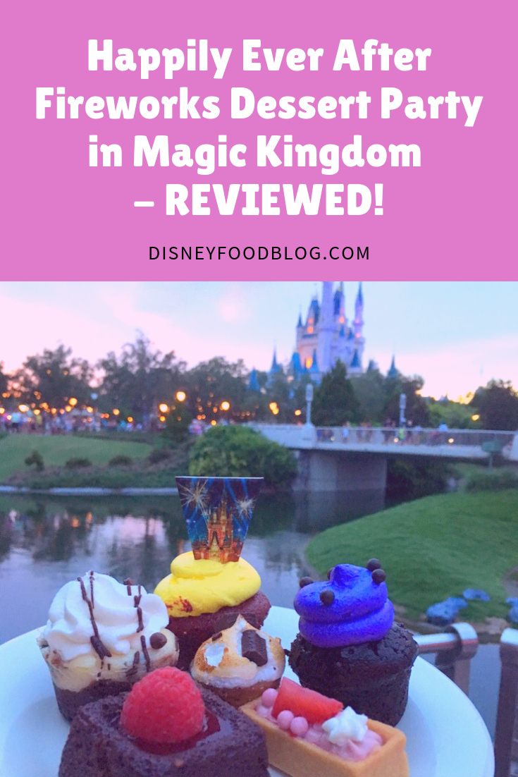 Happily Ever After Fireworks Dessert Party Review
