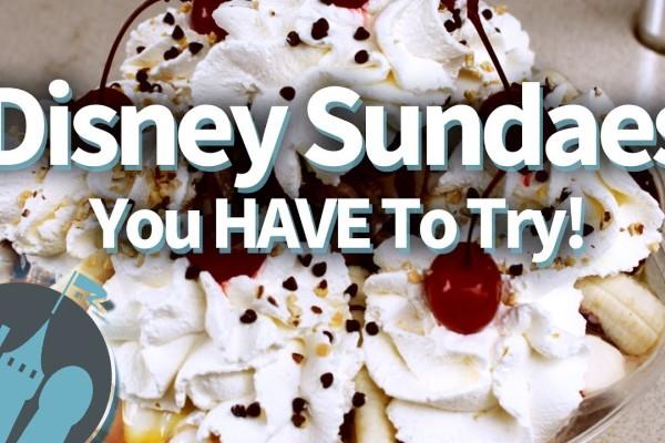 New DFB Video: ULTIMATE Disney Ice Cream Sundaes You've GOTTA Try!