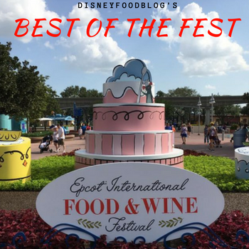 Disney Food Blog's Best of the 2017 Epcot Food and Wine Festival