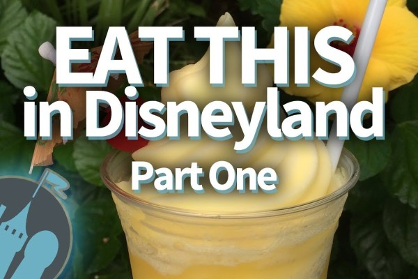 New DFB Video: Eat THIS in Disneyland Part 1!