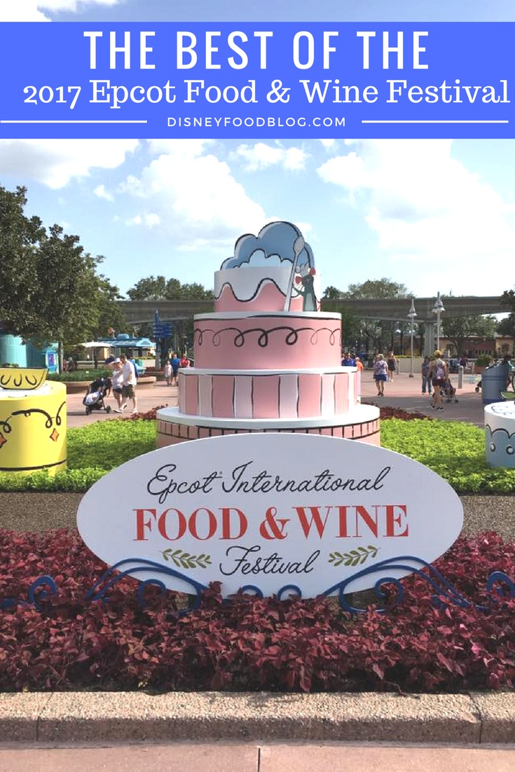 The Best of the 2017 Epcot Food and Wine Festival