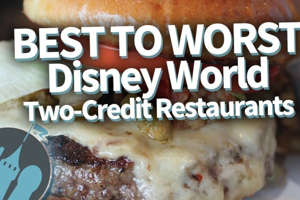 DFB Video: Best to Worst Disney World Two-Credit Restaurants