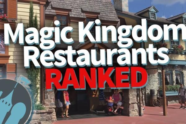 DFB Video: Best to Worst — Magic Kingdom Restaurants RANKED!