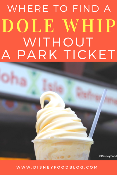 Where to find a Dole Whip WITHOUT a Park Ticket!
