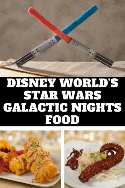 Check out the 2018 Disney World's Star Wars Galactic Nights Food!