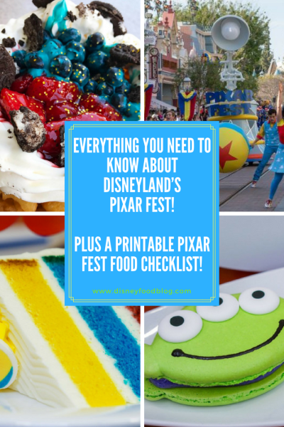 Everything You Need to Know about Disneyland's Pixar Fest! PLUS a Printable Pixar Fest Food Checklist!