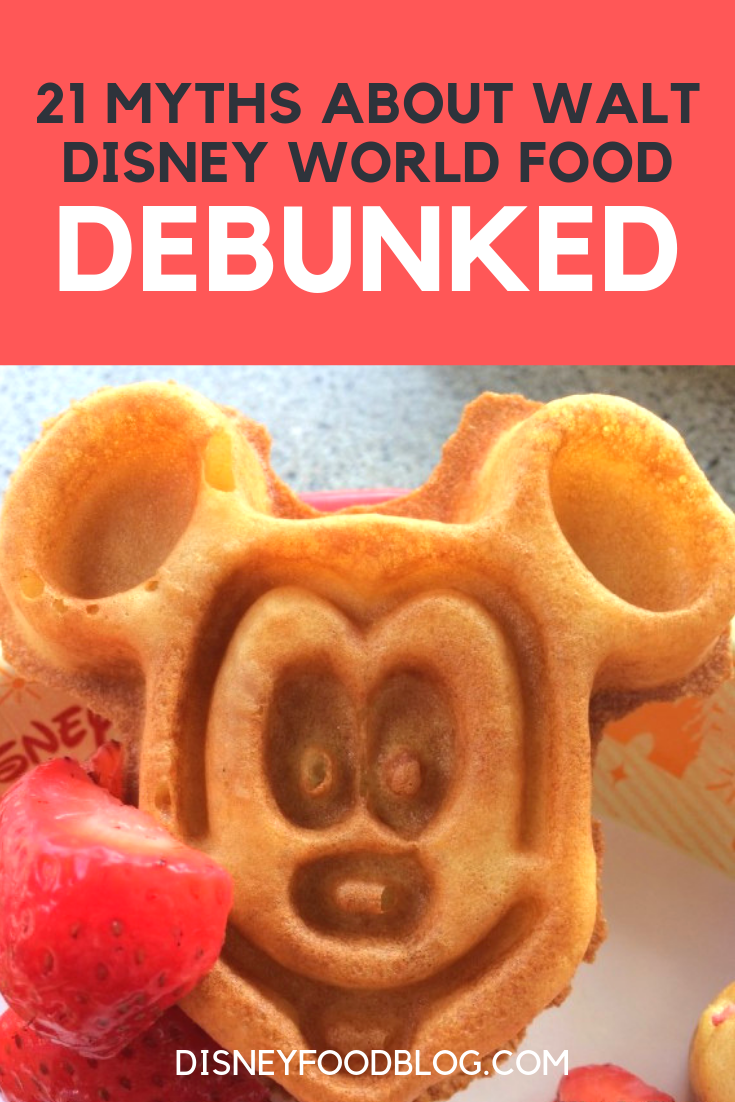 21 Myths About Walt Disney World Food DEBUNKED