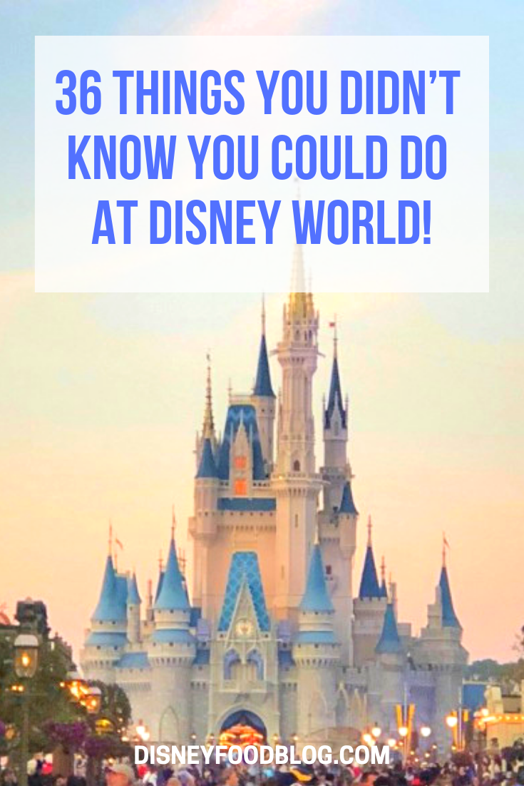 36 Things You Didn't Know You Could Do at Disney World