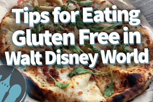DFB Video: Tips for Eating Gluten Free in Walt Disney World