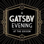 Celebrate Labor Day Weekend in Style During A Gatsby Evening at The Edison!