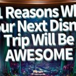 DFB Video: 11 Reasons Why Your Next Disney Trip Will Be Awesome