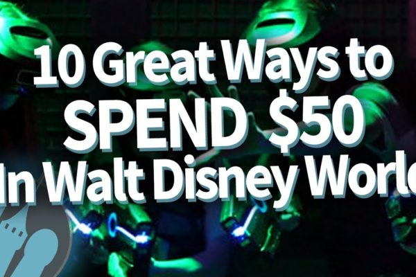 DFB Video: 10 GREAT Ways to Spend $50 in Walt Disney World