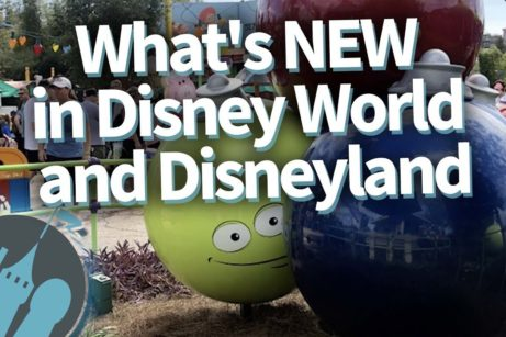 DFB Video: What's NEW in Walt Disney World AND Disneyland