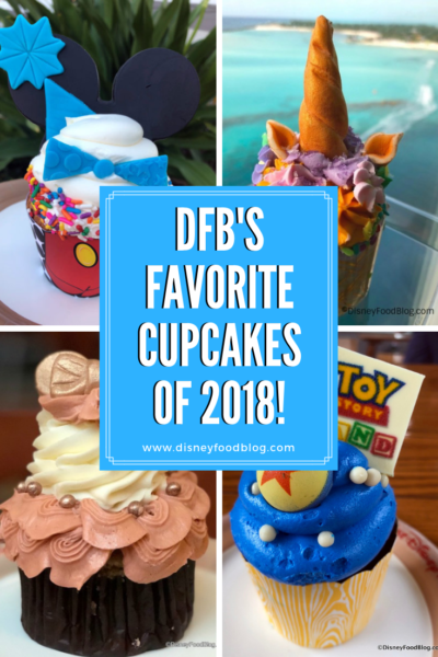Disney Food Blog's Favorite Cupcakes of 2018!