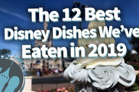 DFB Video: The 12 Best Disney Dishes We've Eaten in 2019