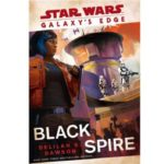 "Cover Art Revealed for ""Galaxy's Edge: Black Spire"" Book Releasing August 27"