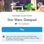 Check Out Your Star Wars Datapad NOW With New Galaxy's Edge Features on Play Disney Parks App