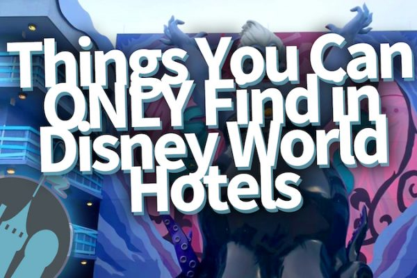 DFB Video: Things You Can ONLY Find in Disney World Hotels
