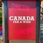 Canada Far and Wide Coming Soon Signs Installed at Epcot!