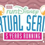 Registration for runDisney 2020 Virtual Series Will Open TOMORROW — NEW Registration Dates Announced for 2021 Races
