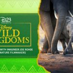 "Join D23 Online This Friday for ""Disney Wild Kingdoms"" With Joe Rohde and Disneynature Filmmakers"