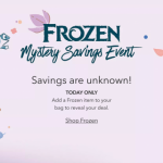 This Frozen Mystery Sale Event is Happening TODAY ONLY and the Savings are (Into the) UNKNOWN!