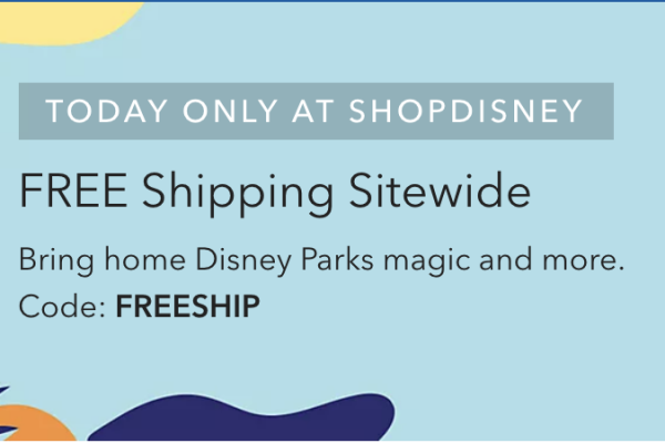 Get FREE SHIPPING on shopDisney Merchandise Today Only!